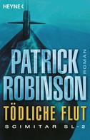 Patrick Robinson: Tödliche Flut - Scimitar SL-2 ★★★★