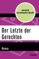 André Schwarz-Bart: Der Letzte der Gerechten