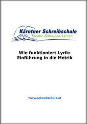 Wie funktioniert Lyrik: Einführung in die Metrik - E-Book zum Kurs der Kärntner Schreibschule