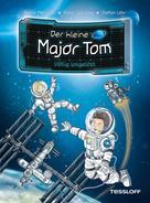 Dr. Bernd Flessner: Der kleine Major Tom, Band 1: Völlig losgelöst ★★★★★