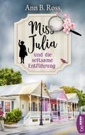 Ann B. Ross: Miss Julia und die seltsame Entführung ★★★★
