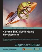 Michelle M. Fernandez: Corona SDK Mobile Game Development Beginner's Guide