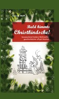 Hans W. Wolff: Bald kimmt's Christkindsche!
