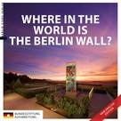 Anna Kaminsky im Auftrag der Bundesstiftung Aufarbeitung: Where in the World is the Berlin Wall?