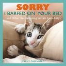 Jeremy Greenberg: Sorry I Barfed on Your Bed (and Other Heartwarming Letters from Kitty) ★★