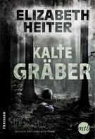 Elizabeth Heiter: Kalte Gräber ★★★★