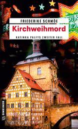 Kirchweihmord - Katinka Palfys zweiter Fall