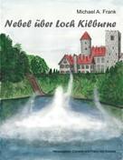 Cornelia von Soisses: Nebel über Loch Kilburne ★★★★★