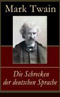 Mark Twain: Die Schrecken der deutschen Sprache ★★★★★
