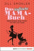 Jill Smokler: Das teuflische Mama-Buch ★★★★