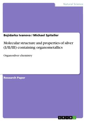 Molecular structure and properties of silver (I/II/III) containing organometallics