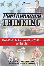 Performance Thinking - Mental Skills for the Competitive World...and for Life!