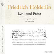 Friedrich Hölderlin − Lyrik und Prosa - Zusammengestellt und gelesen von Axel Grube.