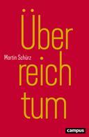 Martin Schürz: Überreichtum