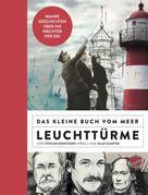 Olaf Kanter: Das kleine Buch vom Meer: Leuchttürme