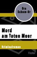 Ora Schem-Ur: Mord am Toten Meer