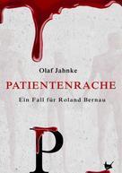 Olaf Jahnke: Patientenrache