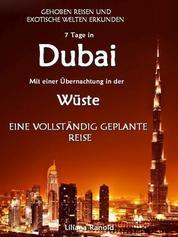 DUBAI: Dubai mit einer Übernachtung in der Wüste – eine vollständig geplante Reise! DER NEUE DUBAI REISEFÜHRER 2017 - Dubai entdecken! (Dubai, Dubai Reiseführer, Golfstaaten, Vereinigte Arabische Emirate, Reisen Wüste, Dubai Reiseführer 2017, Reiseführer Arabische Halbinsel, Reiseführer VAE, Städtereisen, Dubai Reisen)