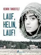 Henrik Tandefelt: Lauf, Helin, lauf! ★★★★