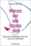 Ruben Mersch: Warum wir alle Idioten sind ★★★★