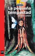 Carmen Leñero: La pequeña tempestad