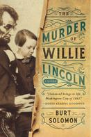 Burt Solomon: The Murder of Willie Lincoln