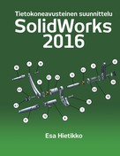 Esa Hietikko: SolidWorks 2016