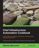 Matthias Marschall: Chef Infrastructure Automation Cookbook