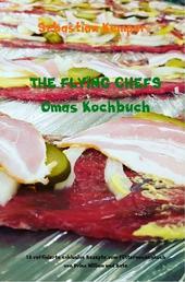 THE FLYING CHEFS Omas Kochbuch - 10 raffinierte exklusive Rezepte vom Flitterwochenkoch von Prinz William und Kate
