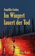 Angelika Godau: Im Wingert lauert der Tod ★★★★