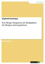 Post Merger Integration als Erfolgsfaktor bei Mergers and Acquisitions