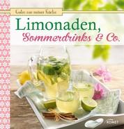 Limonaden, Sommerdrinks & Co. - Fruchtig, frisch und lecker