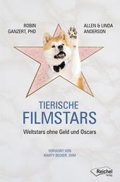 Tierische Filmstars - Weltstars ohne Geld und Oscars