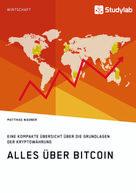 Matthias Nießner: Alles über Bitcoin. Eine kompakte Übersicht über die Grundlagen der Kryptowährung