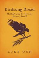 Luke Och: Birdsong Bread