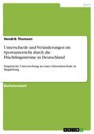 Hendrik Thomsen: Unterschiede und Veränderungen im Sportunterricht durch die Flüchtlingsströme in Deutschland