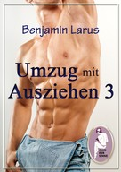 Benjamin Larus: Umzug mit Ausziehen (Teil 3) ★★★★