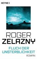Roger Zelazny: Fluch der Unsterblichkeit ★★★★★