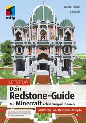 Let´s Play. Dein Redstone-Guide - Mit Minecraft Schaltungen bauen