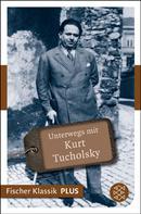 Axel Ruckaberle: Unterwegs mit Kurt Tucholsky