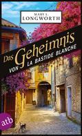 Mary L. Longworth: Das Geheimnis von La Bastide Blanche ★★★