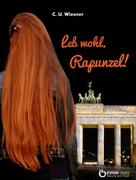 C. U. Wiesner: Leb wohl, Rapunzel