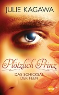 Julie Kagawa: Plötzlich Prinz - Das Schicksal der Feen ★★★★★