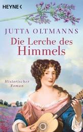 Die Lerche des Himmels - Historischer Roman
