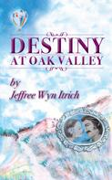 Jeffree Wyn Itrich: Destiny at Oak Valley