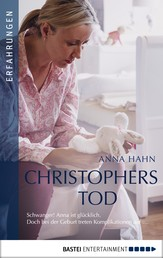 Christophers Tod - Schwanger! Anna ist glücklich. Doch bei der Geburt treten Komplikationen auf ... .