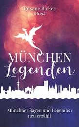 München Legenden - Münchner Sagen und Legenden neu erzählt