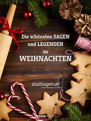 Weihnachtsmärchen: Die schönsten Märchen und Sagen zur Weihnachtszeit - Weihnachtsmärchen