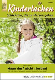 Kinderlachen - Folge 005 - Anna darf nicht sterben!