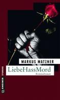 Markus Matzner: LiebeHassMord ★★★★